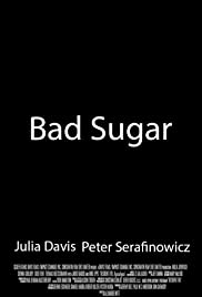 Bad Sugar (2012) Poster - Movie Forum, Cast, Reviews