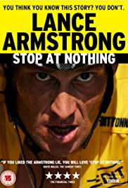 Stop at Nothing: The Lance Armstrong Story (2014) Poster - Movie Forum, Cast, Reviews