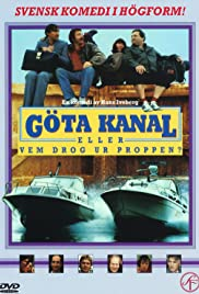 Göta kanal eller Vem drog ur proppen? (1981) Poster - Movie Forum, Cast, Reviews
