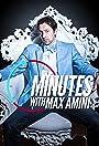 Minutes with Max Amini