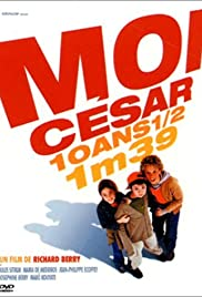 Moi César, 10 ans 1/2, 1m39 (2003) Poster - Movie Forum, Cast, Reviews