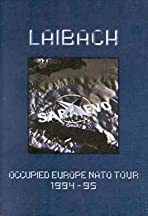 Laibach: A Film from Slovenia - Occupied Europe NATO Tour