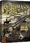 """Dead Man's Gun"""