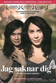 Jag saknar dig(2011) Poster - Movie Forum, Cast, Reviews