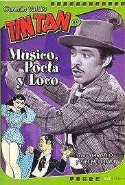 Músico, poeta y loco Poster