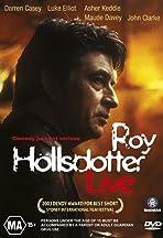 Roy Hollsdotter Live