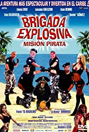 Brigada explosiva: Misión pirata Poster