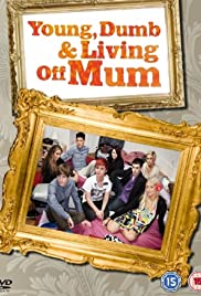 Young, Dumb and Living Off Mum Poster