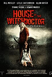 House of the Witchdoctor (2013) Poster - Movie Forum, Cast, Reviews