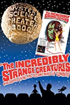 Image of Mystery Science Theater 3000: The Incredibly Strange Creatures Who Stopped Living and Became Mixed-Up Zombies