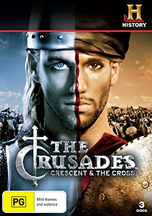 The Crusades: Crescent & the Cross (2005)