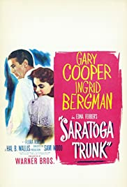 Saratoga Trunk(1945) Poster - Movie Forum, Cast, Reviews
