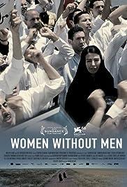 Zanan-e bedun-e mardan(2009) Poster - Movie Forum, Cast, Reviews