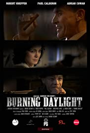 Burning Daylight (2010) Poster - Movie Forum, Cast, Reviews