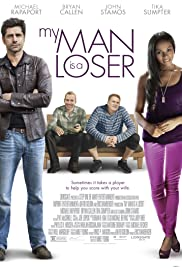 My Man Is a Loser (2014) Poster - Movie Forum, Cast, Reviews