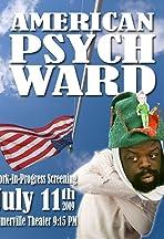 American Psych Ward