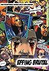 Effing Brutal: The Full Motion Video Graphic Novel