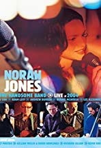 Norah Jones & the Handsome Band: Live in 2004