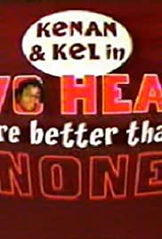 Kenan & Kel: Two Heads Are Better Than None (2000) Poster - Movie Forum, Cast, Reviews