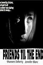 Image of Friends 'Til the End