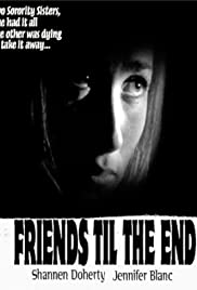 Friends 'Til the End (1997) Poster - Movie Forum, Cast, Reviews
