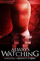 Image of Always Watching: A Marble Hornets Story