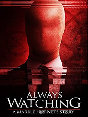 Always Watching: A Marble Hornets Story - 2015