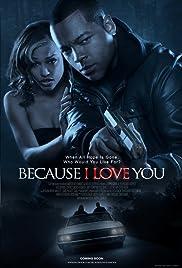Because I Love You(2012) Poster - Movie Forum, Cast, Reviews