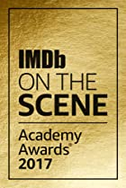 Image of IMDb on the Scene: Academy Awards 2017