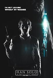 Han Solo: A Smuggler's Trade(2016) Poster - Movie Forum, Cast, Reviews