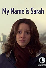 My Name Is Sarah(2007) Poster - Movie Forum, Cast, Reviews