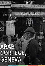 Arab Cortege, Geneva(1896) Poster - Movie Forum, Cast, Reviews