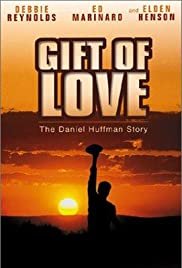 A Gift of Love: The Daniel Huffman Story (1999) Poster - Movie Forum, Cast, Reviews