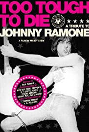 Too Tough to Die: A Tribute to Johnny Ramone (2006) Poster - Movie Forum, Cast, Reviews