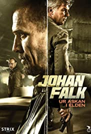 Johan Falk: Ur askan i elden (2015) Poster - Movie Forum, Cast, Reviews
