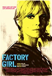 Factory Girl (2006) Poster - Movie Forum, Cast, Reviews