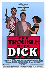 The Trouble with Dick Poster