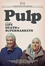 Pulp A Film About Life Death and Supermarkets(2014)