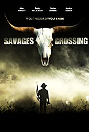 Savages Crossing (2011) Poster - Movie Forum, Cast, Reviews