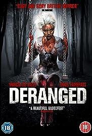 Deranged(2012) Poster - Movie Forum, Cast, Reviews