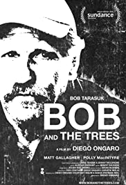 Bob and the Trees (2015) Poster - Movie Forum, Cast, Reviews