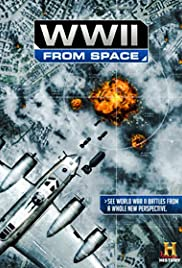 WWII from Space (2012) Poster - Movie Forum, Cast, Reviews