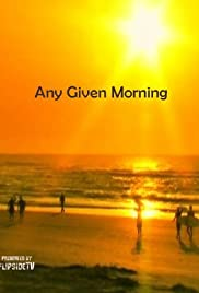 Any Given Morning Poster