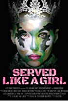 Served Like a Girl (2017) Poster
