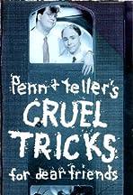Cruel Tricks for Dear Friends
