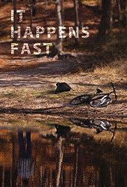 It Happens Fast(2012) Poster - Movie Forum, Cast, Reviews