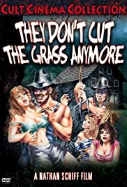 They Don't Cut the Grass Anymore (1985) Poster - Movie Forum, Cast, Reviews