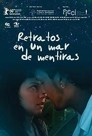 Retratos en un mar de mentiras(2010) Poster - Movie Forum, Cast, Reviews