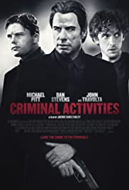 Criminal Activities (2015) Poster - Movie Forum, Cast, Reviews