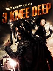 3 Knee Deep poster